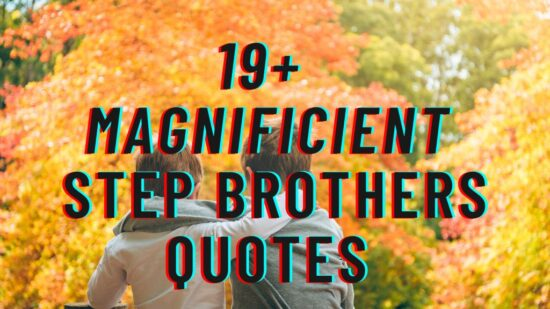 19+ Magnificent Step Brothers Quotes.